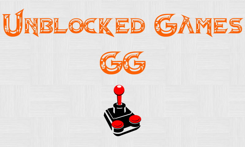 Unblocked Games Gg Free Games For School